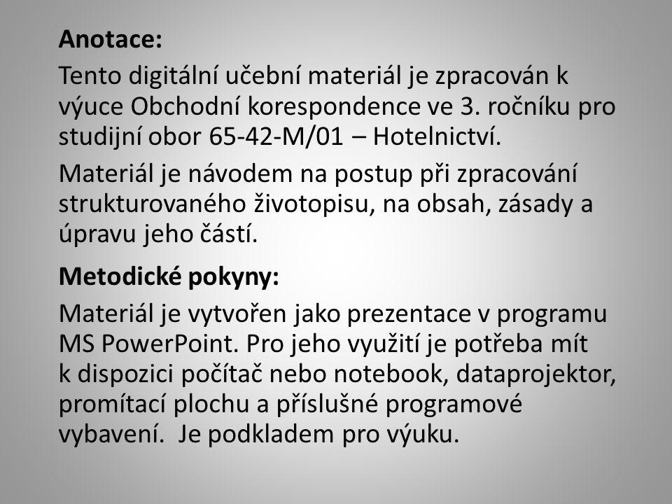 Anotace: Tento digitální učební materiál je zpracován k výuce Obchodní korespondence ve 3.