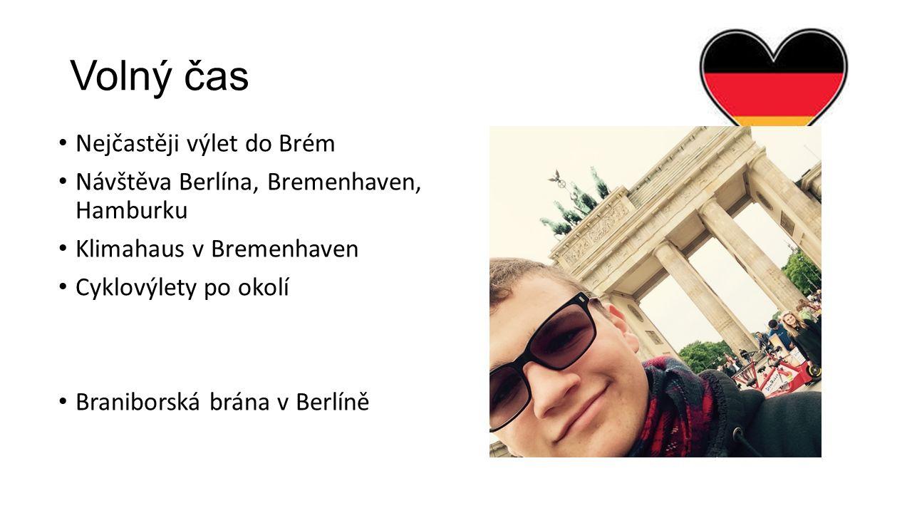 Volný čas Nejčastěji výlet do Brém Návštěva Berlína, Bremenhaven, Hamburku Klimahaus v Bremenhaven Cyklovýlety po okolí Braniborská brána v Berlíně