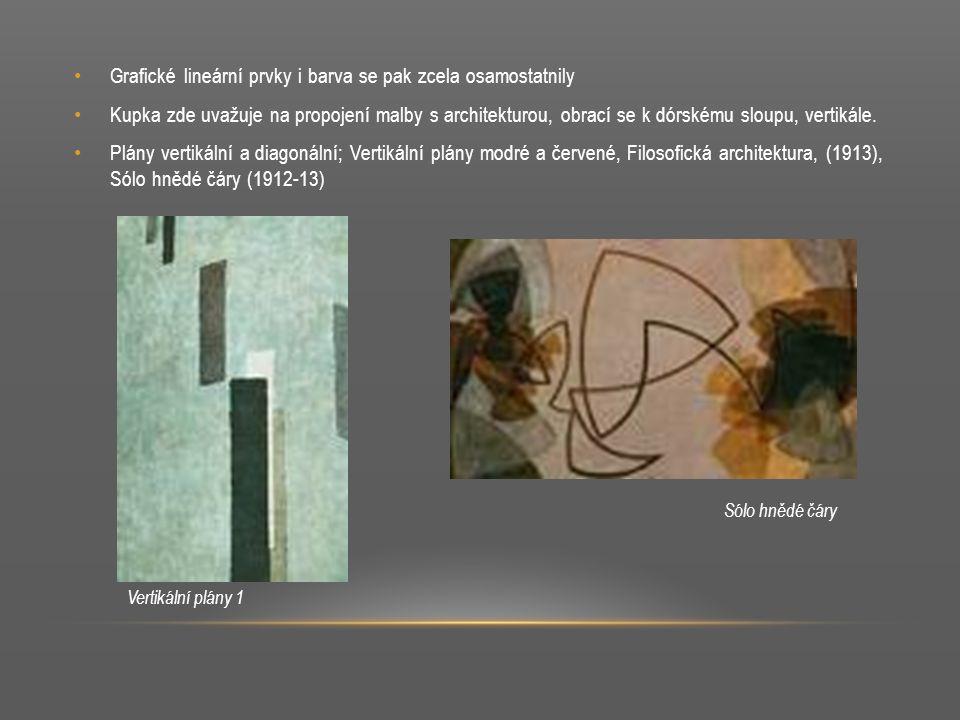 Grafické lineární prvky i barva se pak zcela osamostatnily Kupka zde uvažuje na propojení malby s architekturou, obrací se k dórskému sloupu, vertikál
