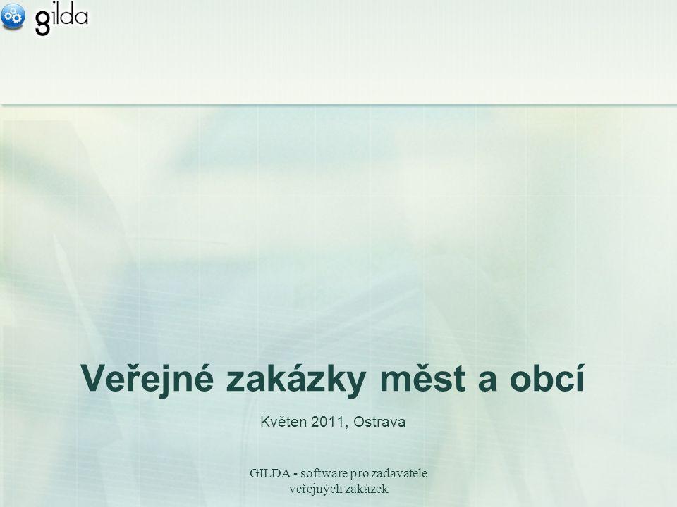 GILDA - software pro zadavatele veřejných zakázek Veřejné zakázky měst a obcí Květen 2011, Ostrava