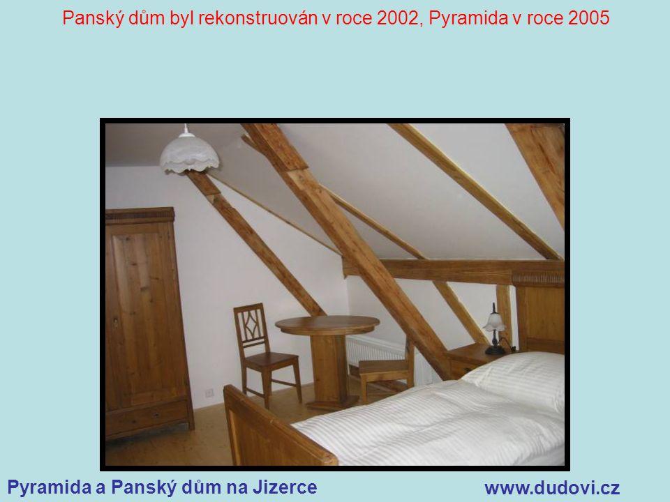 Pyramida a Panský dům na Jizerce www.dudovi.cz Panský dům byl rekonstruován v roce 2002, Pyramida v roce 2005