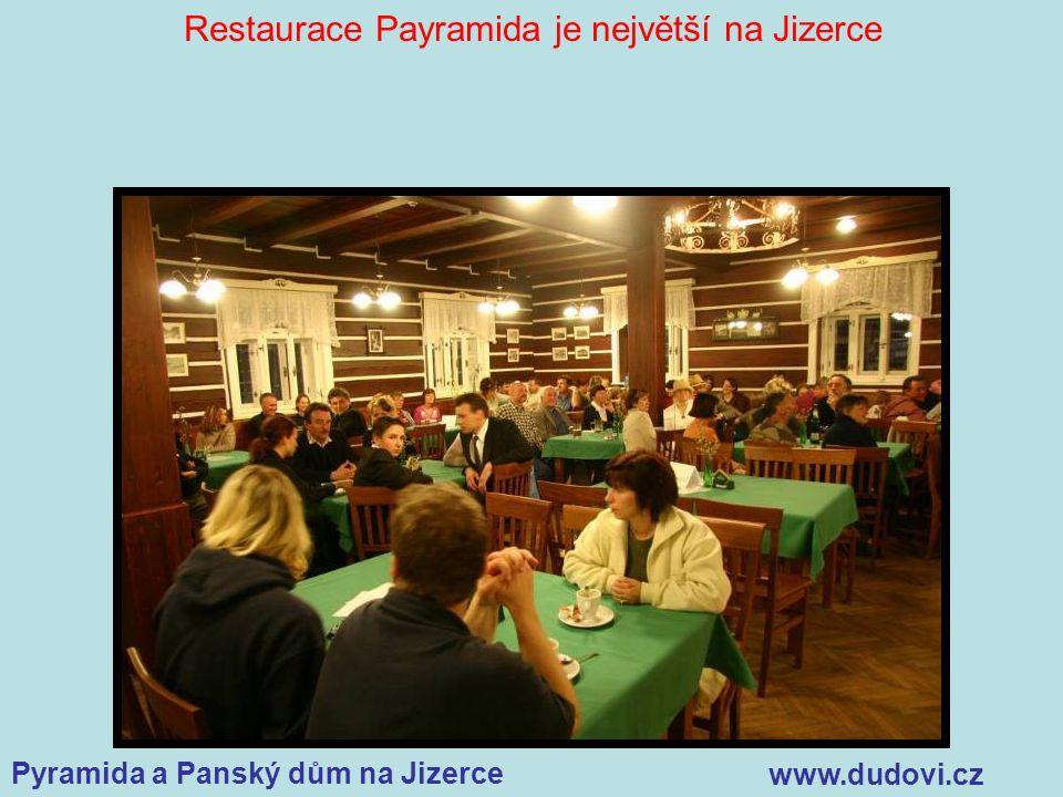 Pyramida a Panský dům na Jizerce www.dudovi.cz Restaurace Payramida je největší na Jizerce