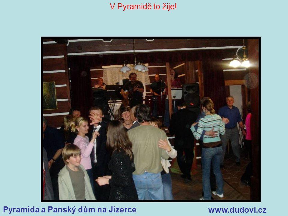 Pyramida a Panský dům na Jizerce www.dudovi.cz V Pyramidě to žije!