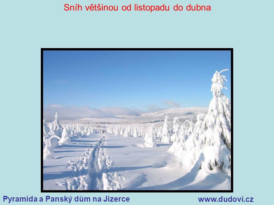 Pyramida a Panský dům na Jizerce www.dudovi.cz Sníh většinou od listopadu do dubna