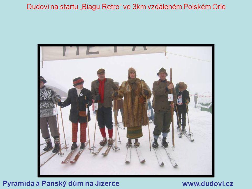 """Pyramida a Panský dům na Jizerce www.dudovi.cz Dudovi na startu """"Biagu Retro ve 3km vzdáleném Polském Orle"""