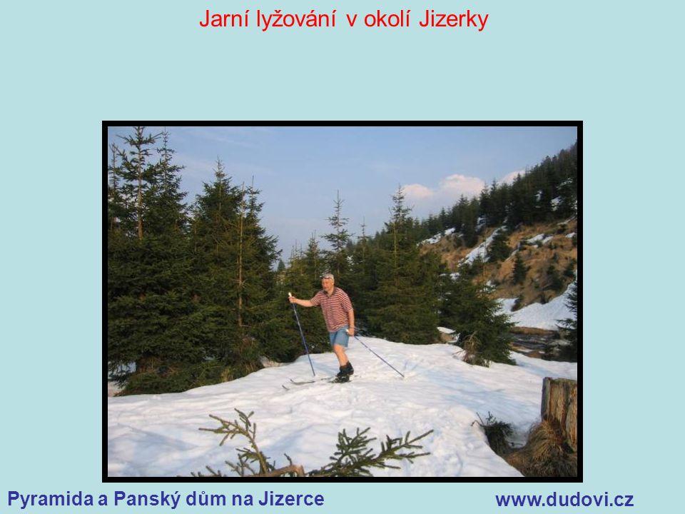 Pyramida a Panský dům na Jizerce www.dudovi.cz Jarní lyžování v okolí Jizerky