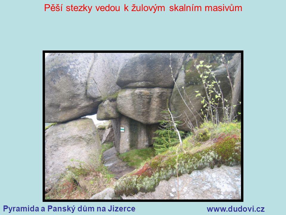 Pyramida a Panský dům na Jizerce www.dudovi.cz Pěší stezky vedou k žulovým skalním masivům