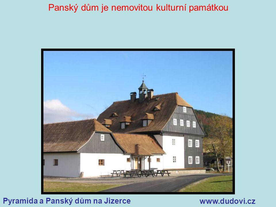 Pyramida a Panský dům na Jizerce www.dudovi.cz Panský dům je nemovitou kulturní památkou