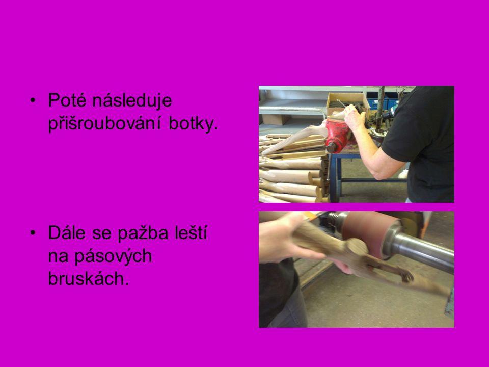 Poté následuje přišroubování botky. Dále se pažba leští na pásových bruskách.
