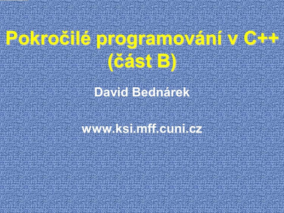 Exception-safe programming void f() { int * a = new int[ 100]; int * b = new int[ 200]; g( a, b); delete[] b; delete[] a; }  Pokud new int[ 200] způsobí výjimku, procedura zanechá naalokovaný nedostupný blok  Pokud výjimku vyvolá procedura g, zůstanou dva nedostupné bloky void f() { unique_ptr a( new int[ 100]); unique_ptr b( new int[ 100]); g( a.get(), b.get()); }  Chytré ukazatele  ušetří psaní delete  zajistí bezpečnost vůči výjimkám