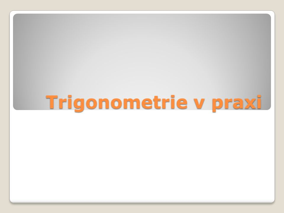 Trigonometrie v praxi