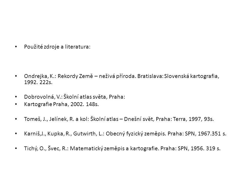 Použité zdroje a literatura: Ondrejka, K.: Rekordy Země – neživá příroda.