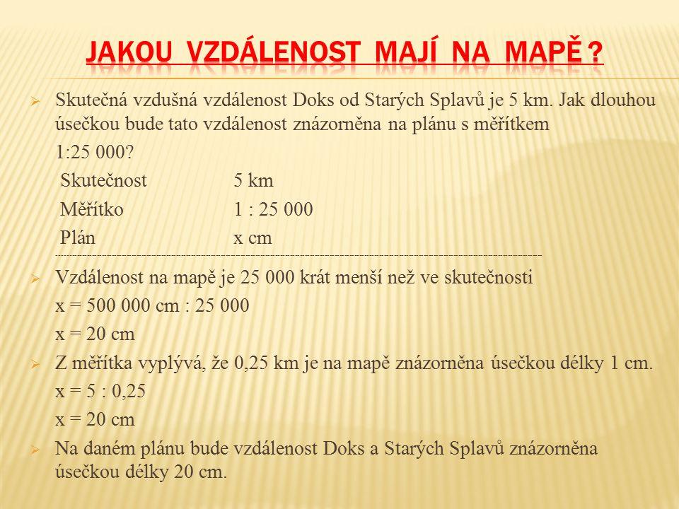  Skutečná vzdušná vzdálenost Doks od Starých Splavů je 5 km.