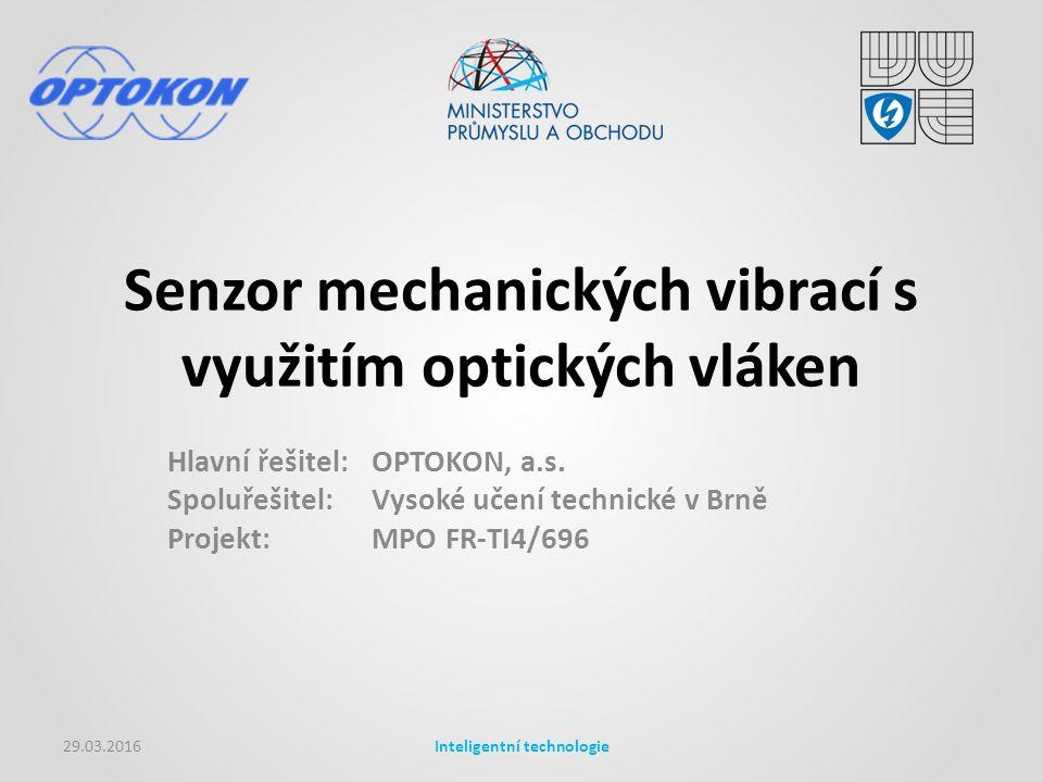 Senzor mechanických vibrací s využitím optických vláken Hlavní řešitel: OPTOKON, a.s.