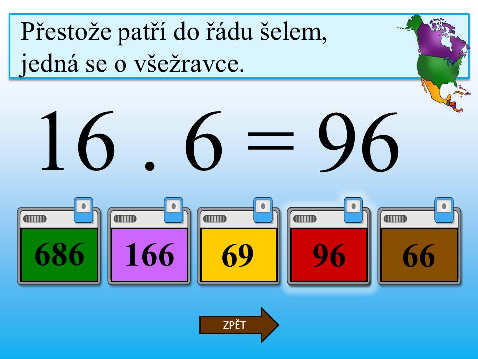 16. 6 = 6996 686 66 ZPĚT Přestože patří do řádu šelem, jedná se o všežravce.