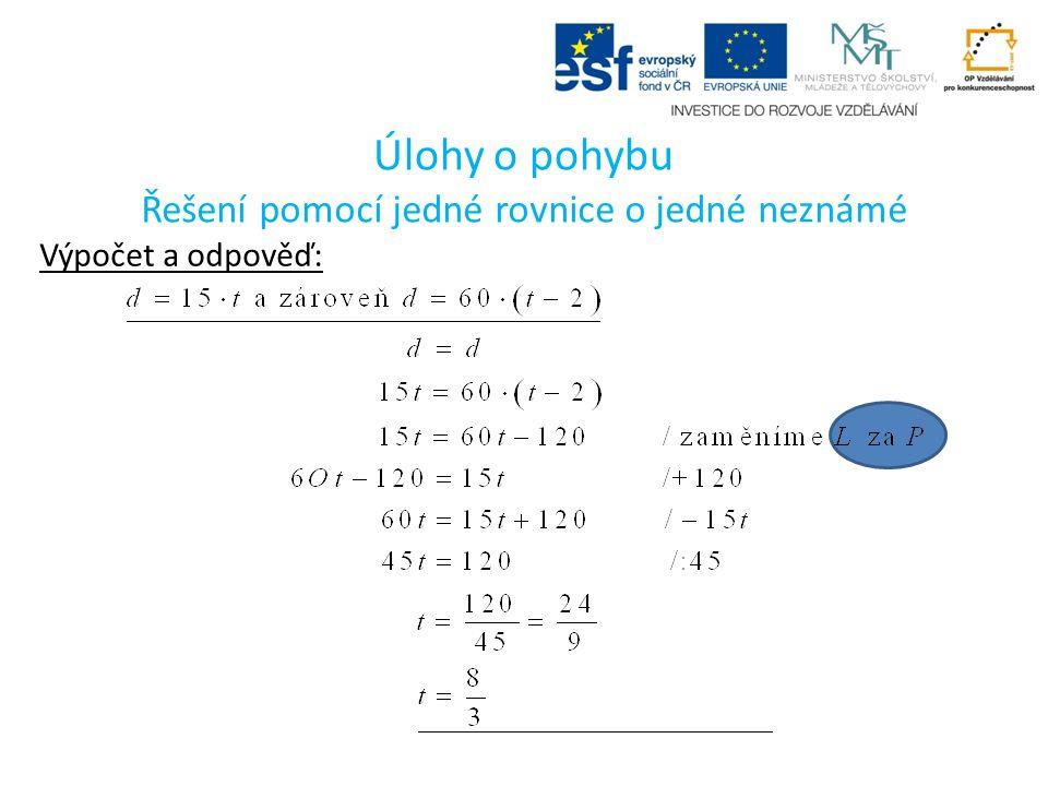Řešení pomocí jedné rovnice o jedné neznámé Výpočet a odpověď: