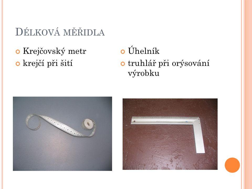 D ÉLKOVÁ MĚŘIDLA Krejčovský metr krejčí při šití Úhelník truhlář při orýsování výrobku