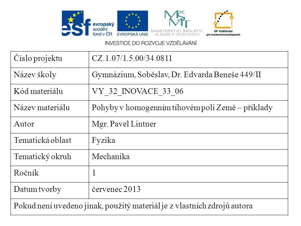 Číslo projektuCZ.1.07/1.5.00/34.0811 Název školyGymnázium, Soběslav, Dr. Edvarda Beneše 449/II Kód materiáluVY_32_INOVACE_33_06 Název materiáluPohyby