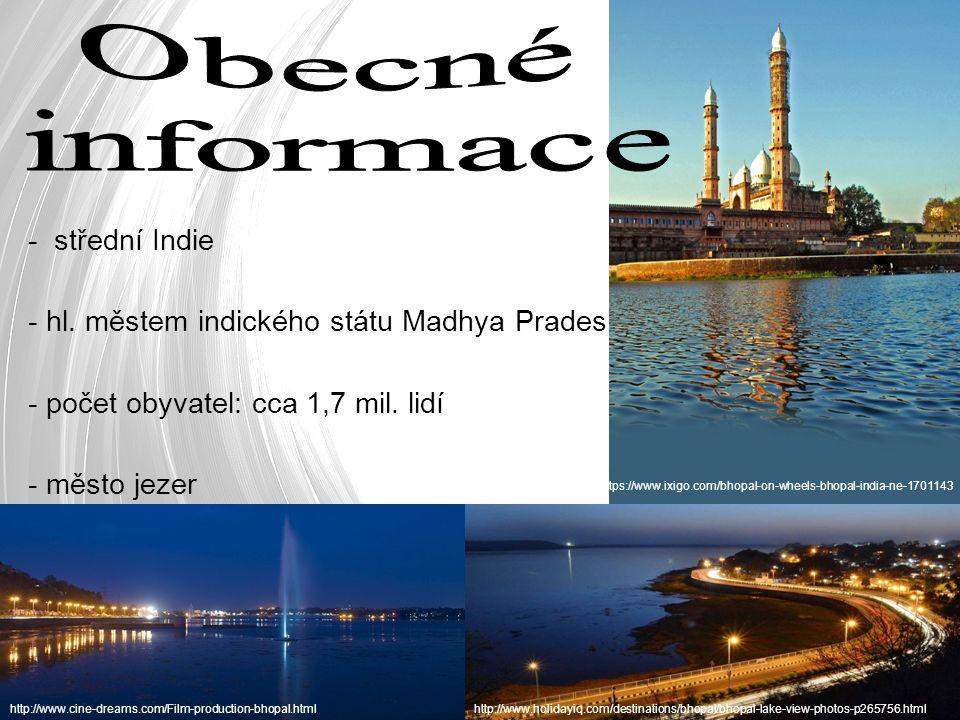 - střední Indie - hl.městem indického státu Madhya Pradesh - počet obyvatel: cca 1,7 mil.
