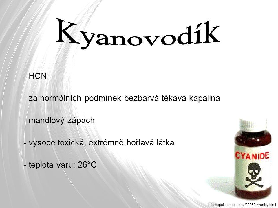 - HCN - za normálních podmínek bezbarvá těkavá kapalina - mandlový zápach - vysoce toxická, extrémně hořlavá látka - teplota varu: 26°C http://opaline.nepise.cz/33952-kyanidy.html