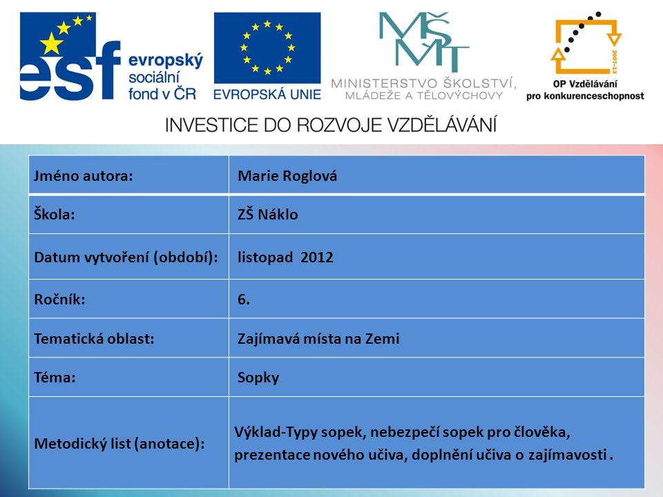 Jméno autora: Marie Roglová Škola: ZŠ Náklo Datum vytvoření (období): listopad 2012 Ročník: 6.