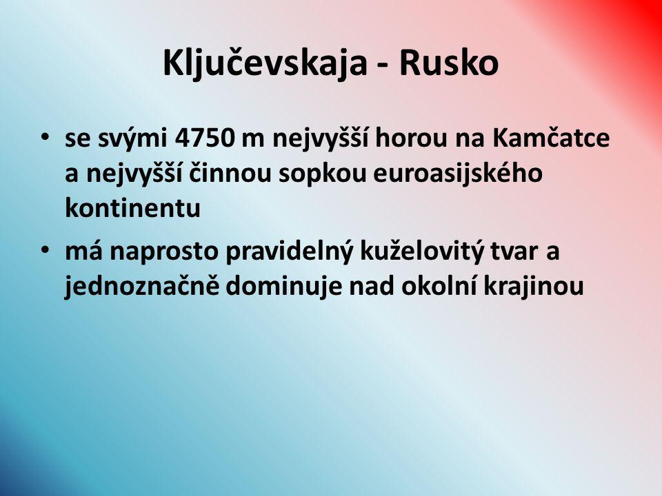Ključevskaja - Rusko se svými 4750 m nejvyšší horou na Kamčatce a nejvyšší činnou sopkou euroasijského kontinentu má naprosto pravidelný kuželovitý tvar a jednoznačně dominuje nad okolní krajinou