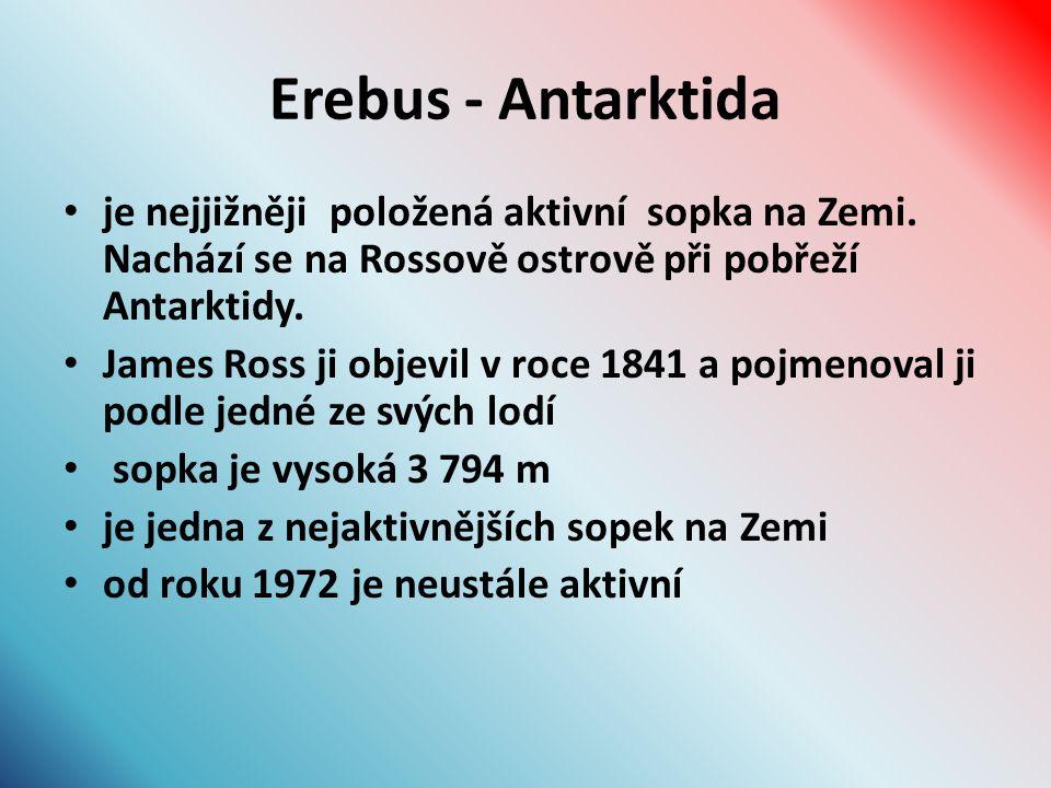 Erebus - Antarktida je nejjižněji položená aktivní sopka na Zemi.