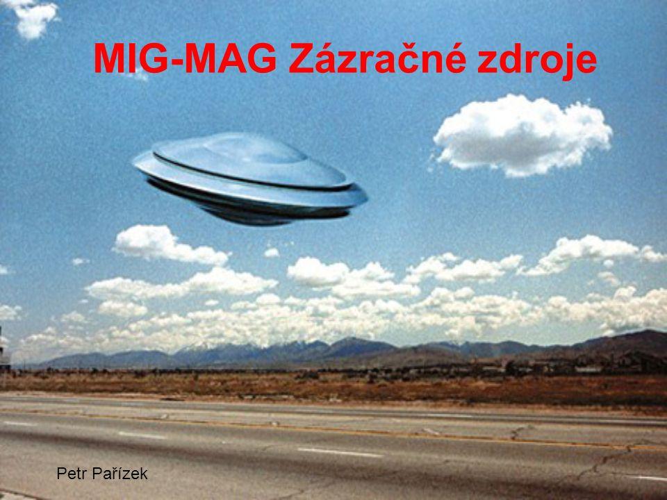 MIG-MAG Zázračné zdroje Petr Pařízek