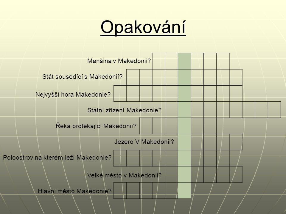 Opakování Stát sousedící s Makedonií. Nejvyšší hora Makedonie.