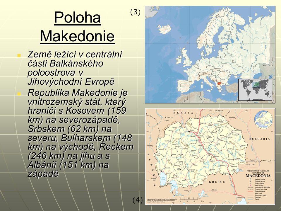Poloha Makedonie Země ležící v centrální části Balkánského poloostrova v Jihovýchodní Evropě Země ležící v centrální části Balkánského poloostrova v Jihovýchodní Evropě Republika Makedonie je vnitrozemský stát, který hraničí s Kosovem (159 km) na severozápadě, Srbskem (62 km) na severu, Bulharskem (148 km) na východě, Řeckem (246 km) na jihu a s Albánií (151 km) na západě Republika Makedonie je vnitrozemský stát, který hraničí s Kosovem (159 km) na severozápadě, Srbskem (62 km) na severu, Bulharskem (148 km) na východě, Řeckem (246 km) na jihu a s Albánií (151 km) na západě (4) (3)