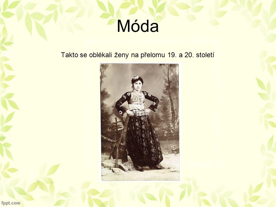 Móda Takto se oblékali ženy na přelomu 19. a 20. století