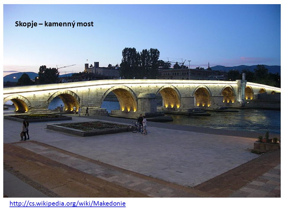 Skopje – kamenný most