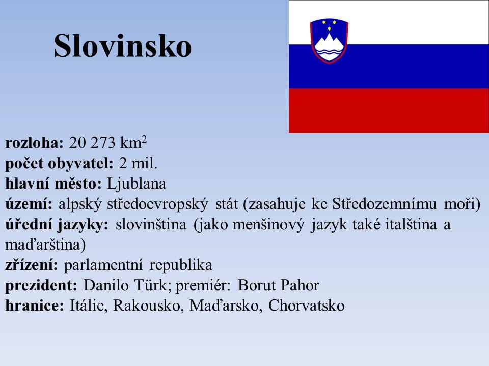 Chorvatsko rozloha: 56 542 km 2 počet obyvatel: 4,5 mil.