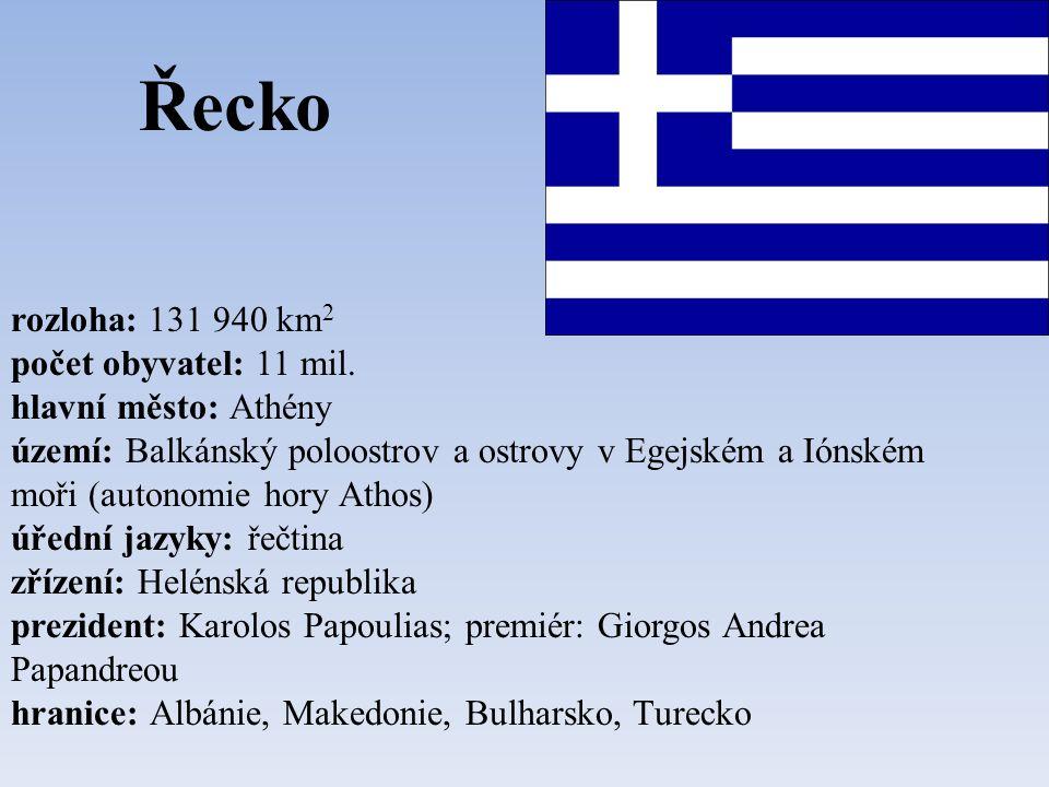 Řecko rozloha: 131 940 km 2 počet obyvatel: 11 mil.