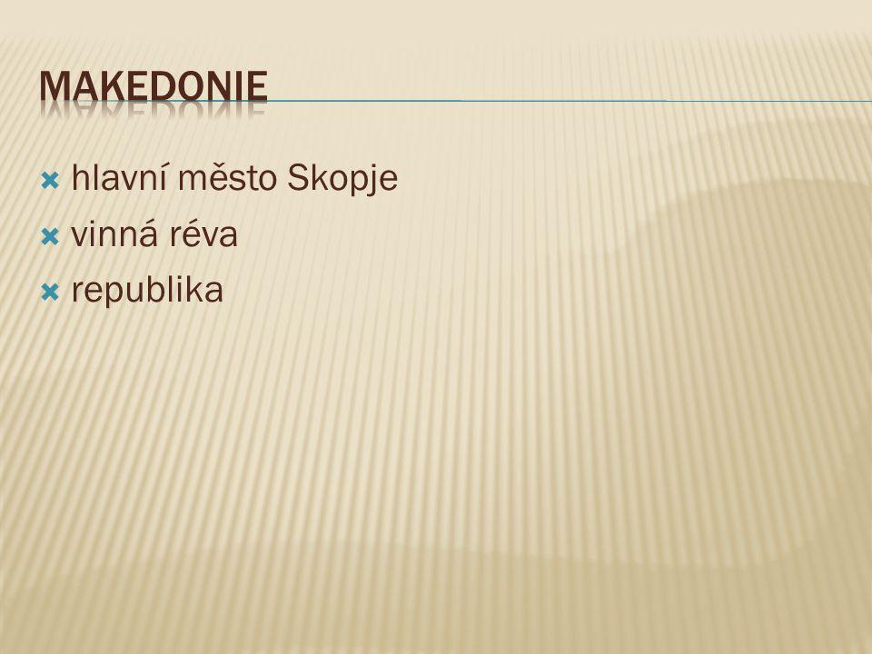  hlavní město Skopje  vinná réva  republika
