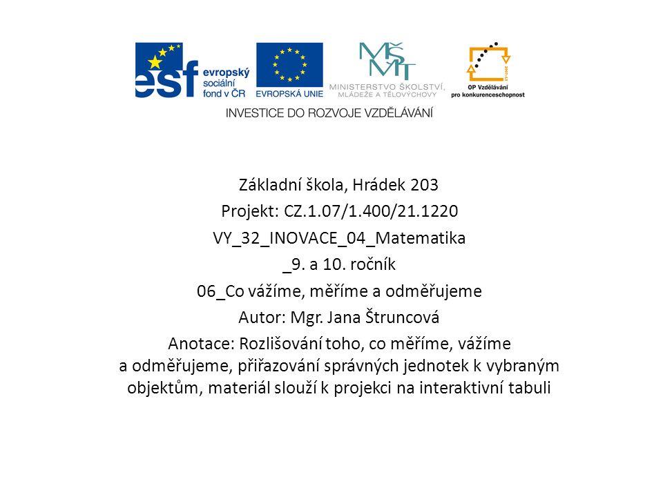 Základní škola, Hrádek 203 Projekt: CZ.1.07/1.400/21.1220 VY_32_INOVACE_04_Matematika _9.
