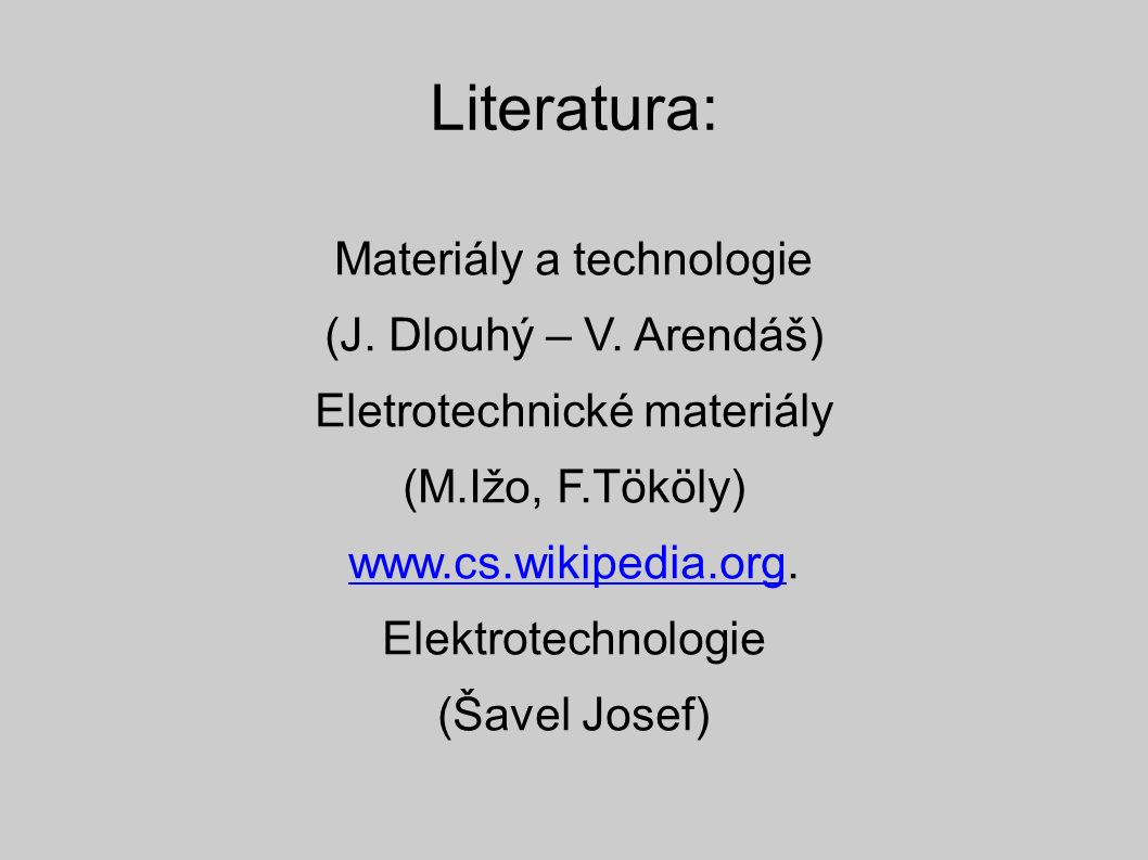 Literatura: Materiály a technologie (J. Dlouhý – V.