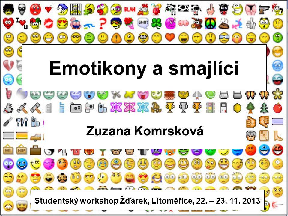 Obsah Počátky užívání emotikonů Termíny Funkce Klasifikace emotikonů Podoby emotikonů Použití emotikonů v závislosti na pohlaví