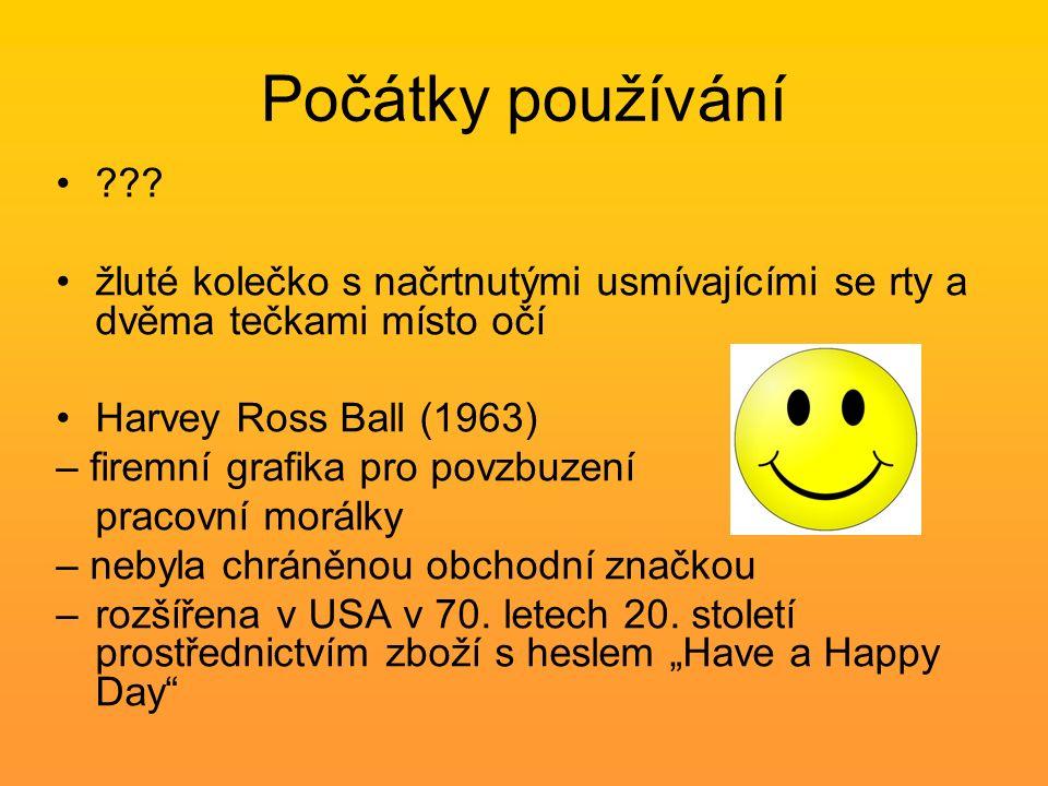 Počátky používání ??? žluté kolečko s načrtnutými usmívajícími se rty a dvěma tečkami místo očí Harvey Ross Ball (1963) – firemní grafika pro povzbuze