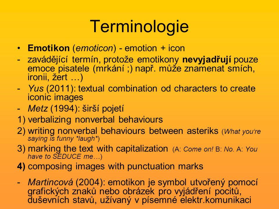 Terminologie Emotikon (emoticon) - emotion + icon -zavádějící termín, protože emotikony nevyjadřují pouze emoce pisatele (mrkání ;) např.