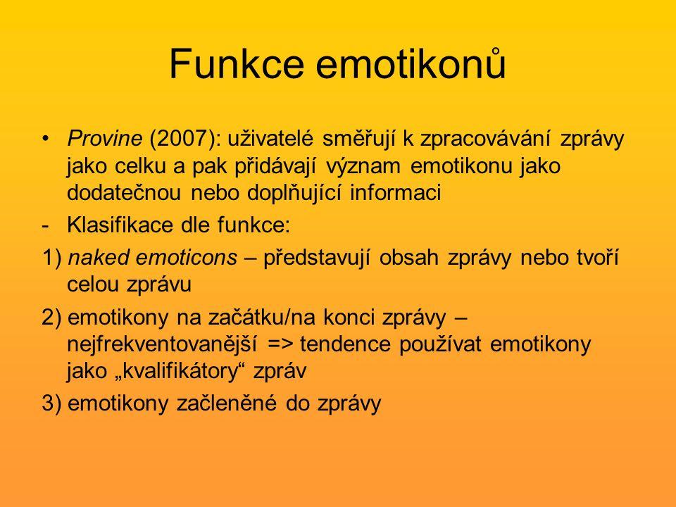 Funkce emotikonů Provine (2007): uživatelé směřují k zpracovávání zprávy jako celku a pak přidávají význam emotikonu jako dodatečnou nebo doplňující i