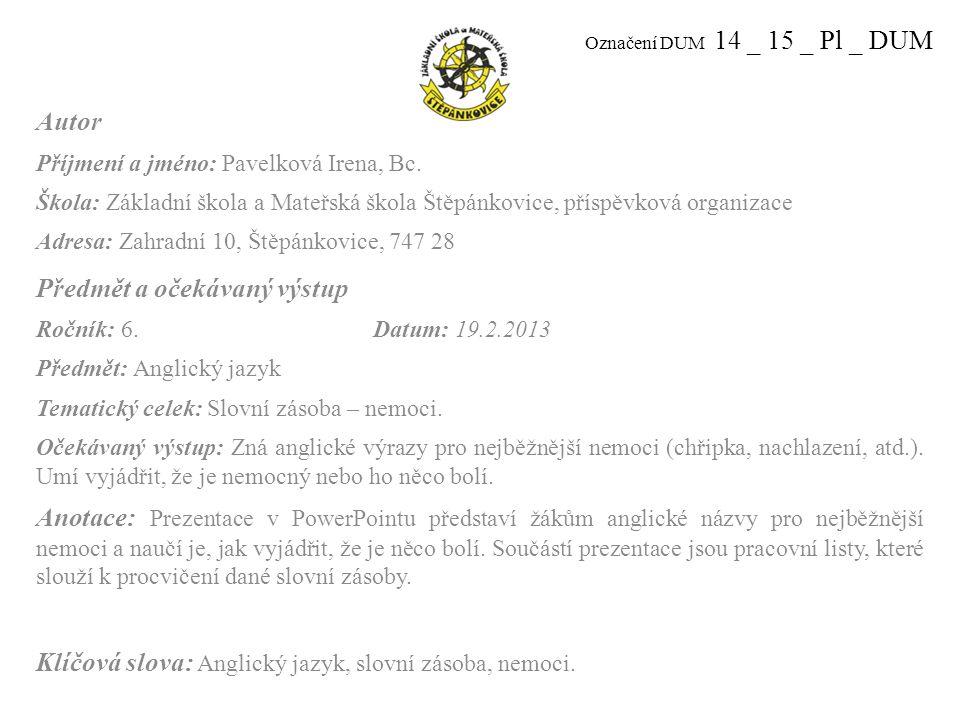 Označení DUM 14 _ 15 _ Pl _ DUM Autor Příjmení a jméno: Pavelková Irena, Bc.