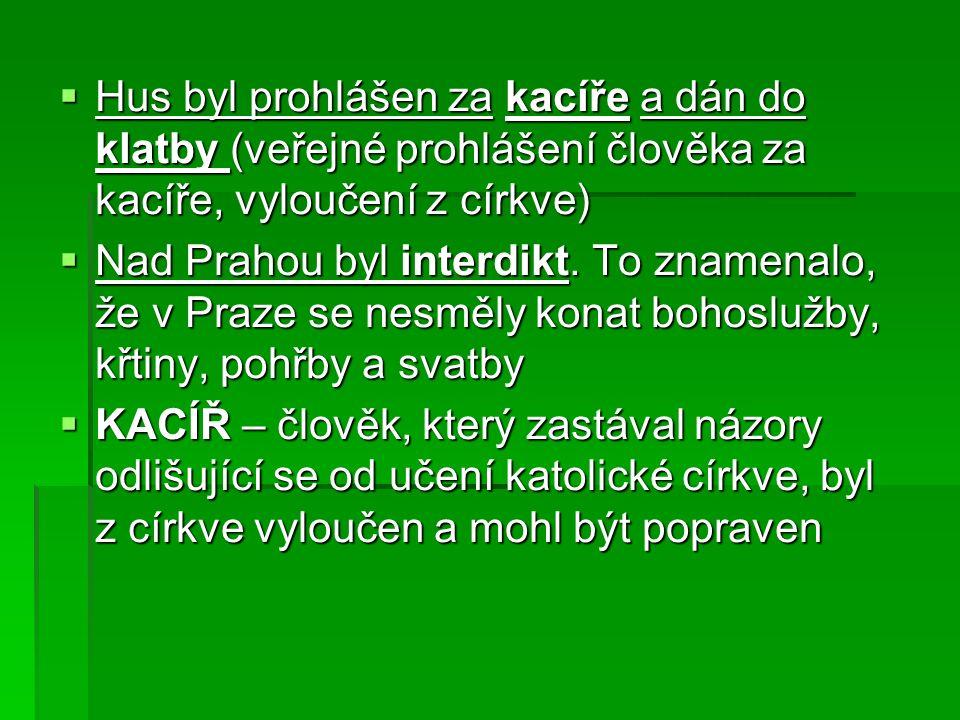  Musel odejít z Prahy a kázal na Kozím hrádku
