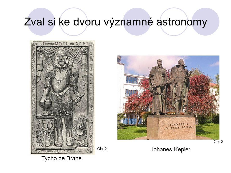 Zval si ke dvoru významné astronomy Tycho de Brahe Johanes Kepler Obr 2 Obr 3