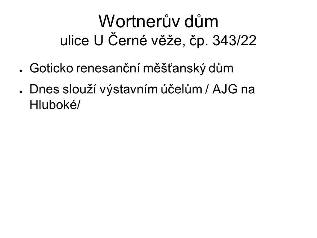 Wortnerův dům ulice U Černé věže, čp.