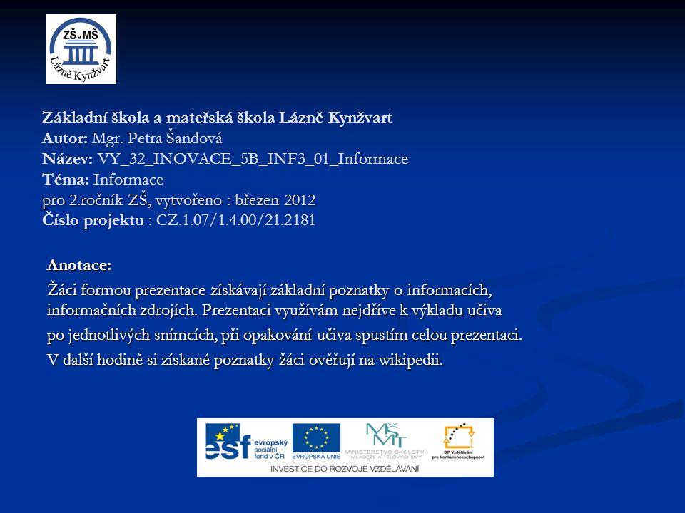 pro 2.ročník ZŠ, vytvořeno : březen 2012 Základní škola a mateřská škola Lázně Kynžvart Autor: Mgr.