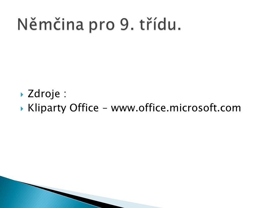  Zdroje :  Kliparty Office – www.office.microsoft.com