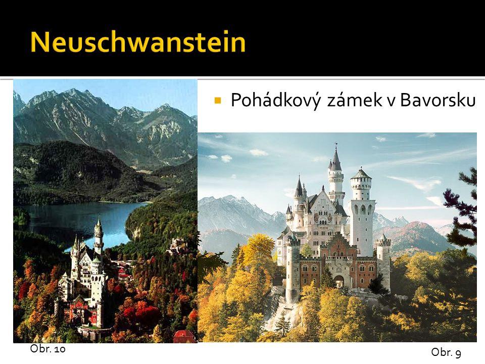  Pohádkový zámek v Bavorsku Obr. 9 Obr. 10