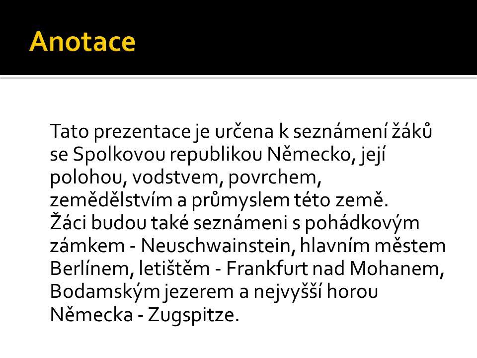 Tato prezentace je určena k seznámení žáků se Spolkovou republikou Německo, její polohou, vodstvem, povrchem, zemědělstvím a průmyslem této země.