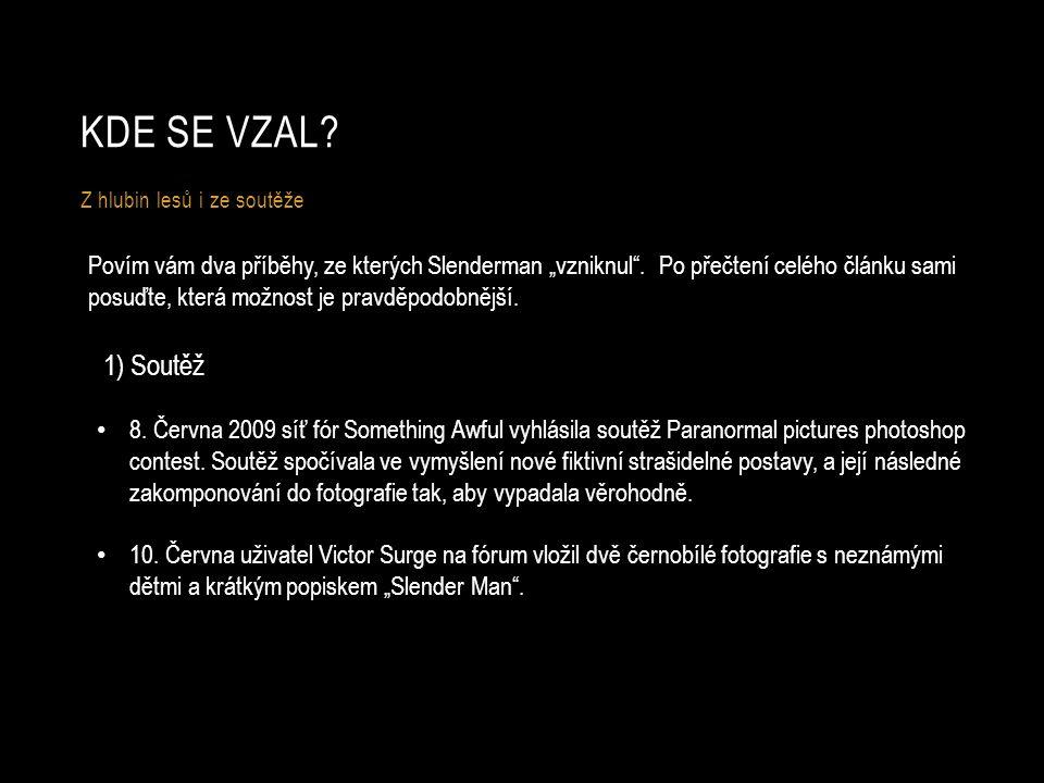 """KDE SE VZAL. Z hlubin lesů i ze soutěže Povím vám dva příběhy, ze kterých Slenderman """"vzniknul ."""